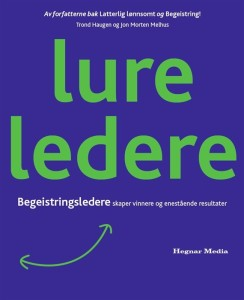 """Lure ledere"" – om hvordan begeistringsledere får fremragende resultater"